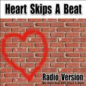 Heart Skips a Beat (My Heart Skip Skip Skips a Beat)