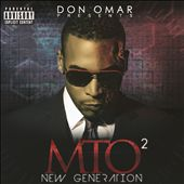 Don Omar Presents MTO?: New Generation