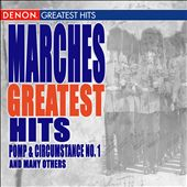 Marches: Greatest Hits (Featuring Pomp & Circumstance March No. 1)