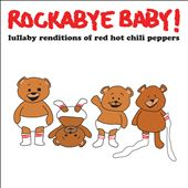Lullaby Renditions of Red Hot Chili Pepp…