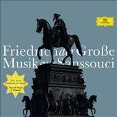 Friedrich der Große: Musik aus Sanssouci