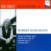 Robert Schumann: Abegg Variations, Op. 1, Sonata No. 2, Op. 22, Fantaise, Op. 17, Toccata, Op. 7
