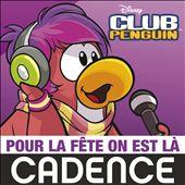 """Pour La Fête On Est Là [From """"Club Penguin""""]"""