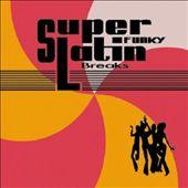 Super Funky Latin Breaks