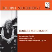 Idil Biret Solo Edtion, Vol. 5: Robert Schumann