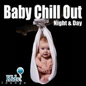 Baby Chill Out Night & Day