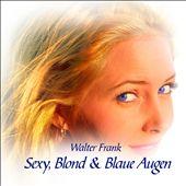 Sexy, Blond und Blaue Augen