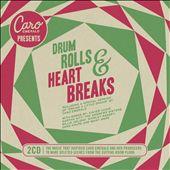 Presents Drum Rolls & Heart Breaks