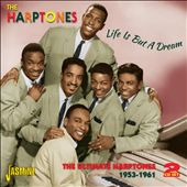 Life is But a Dream: The Ultimate Harptones 1953-1961