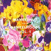 Wankelmoods, Vol. 1