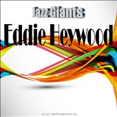 Jazz Giants: Eddie Heywood