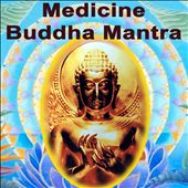 Medicine Buddha Mantra: Music for Tantra, Life, Yoga & Lounge