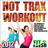 Hot Trax Workout 2012