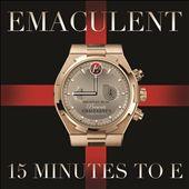 15 Minutes To E