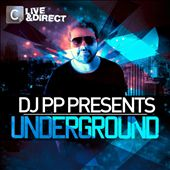 Live & Direct Presents DJ PP Underground