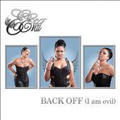 Back Off (I Am Evil)