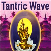 Tantric Wave (Music For Tantra, Life, Yoga & Lounge)