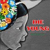 Die Young: Looking for Some Trouble Tonight