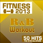 Fitness 2013: R&B Workout 50 Hits