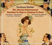 Gustav Kerker: Die oberen Zehntautend, Burning To Sing or Singing To Burn