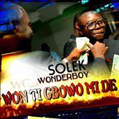 Won Ti Gbowo Mi De
