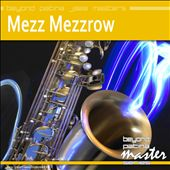Beyond Patina Jazz Masters: Mezz Mezzrow