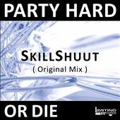 Party Hard or Die