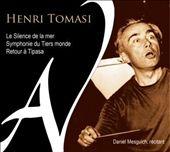 Henri Tomasi: Le Silence de la mer, Symphonie du Tiers monde, Retour à Tipasa