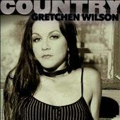 Country: Gretchen Wilson