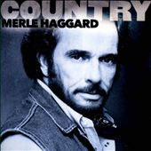Country: Merle Haggard
