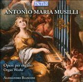 Antonio Maria Musilli: Opere per Organo